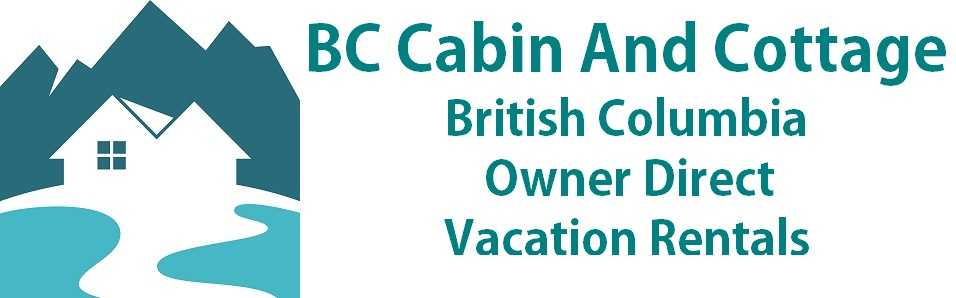 BC Cabins and Cottages For Rent British Columbia Owner Direct Listings